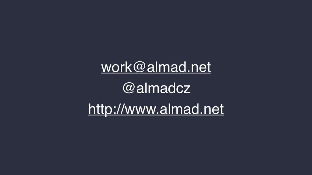 work@almad.net @almadcz http://www.almad.net