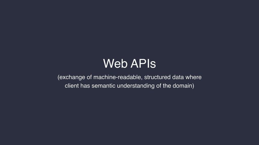 Web APIs (exchange of machine-readable, structu...