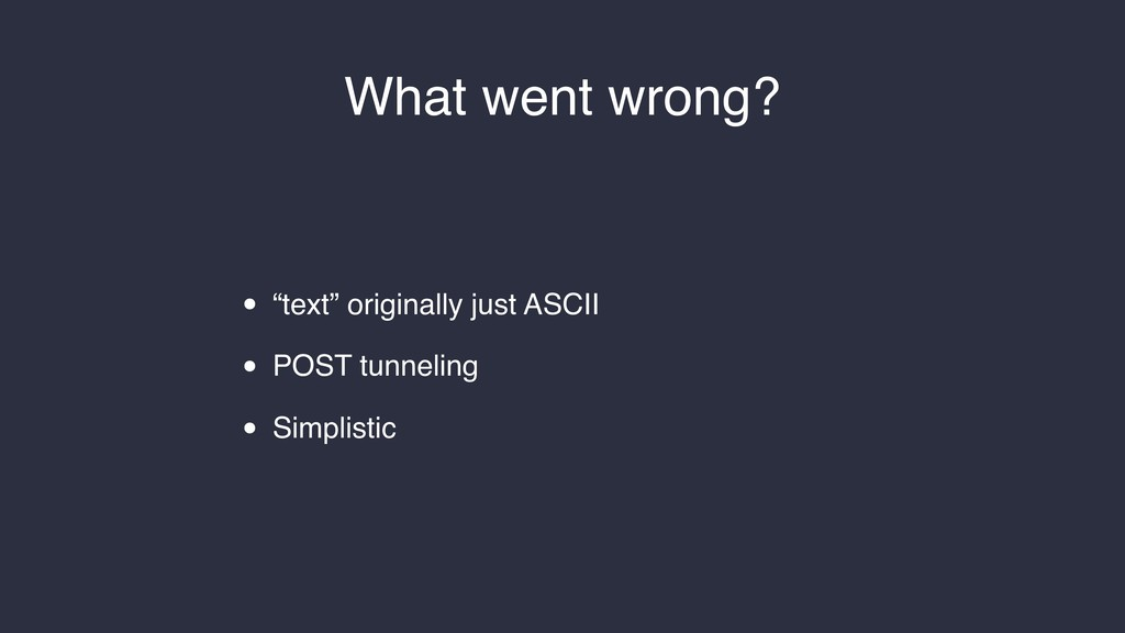 """What went wrong? • """"text"""" originally just ASCII..."""