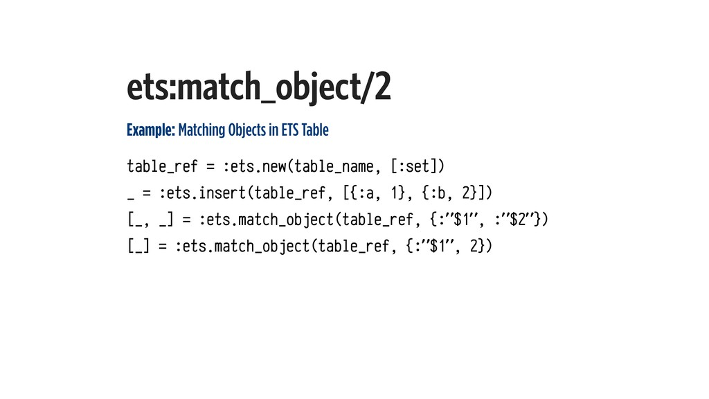 ets:match_object/2 Example: Matching Objects in...