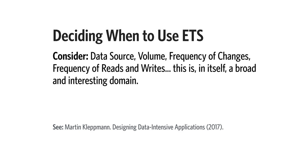 Deciding When to Use ETS Consider: Data Source,...