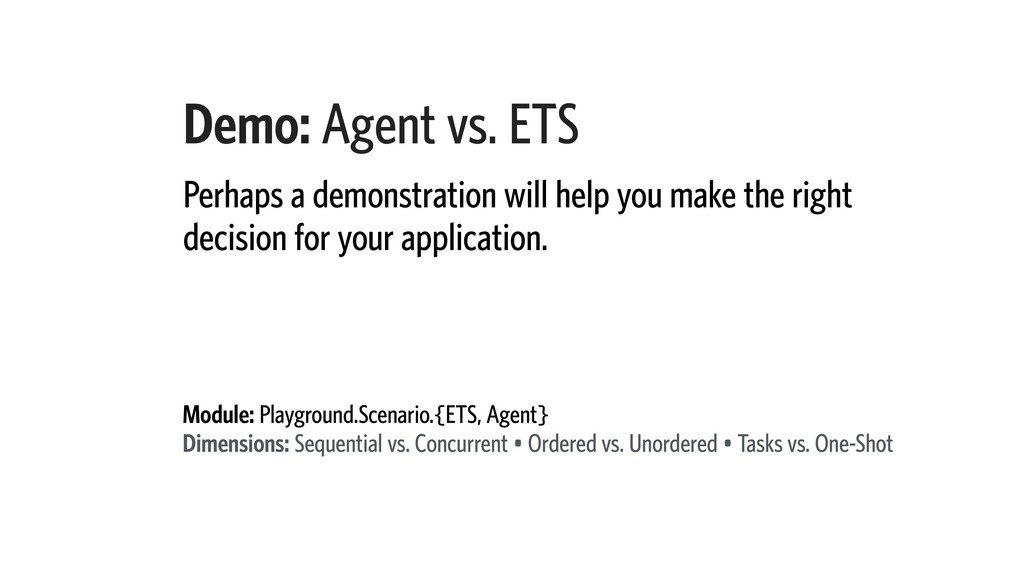 Demo: Agent vs. ETS Perhaps a demonstration wil...