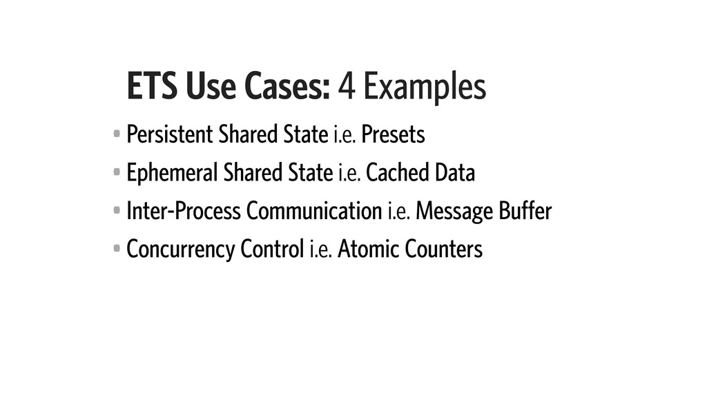 ETS Use Cases: 4 Examples • Persistent Shared S...