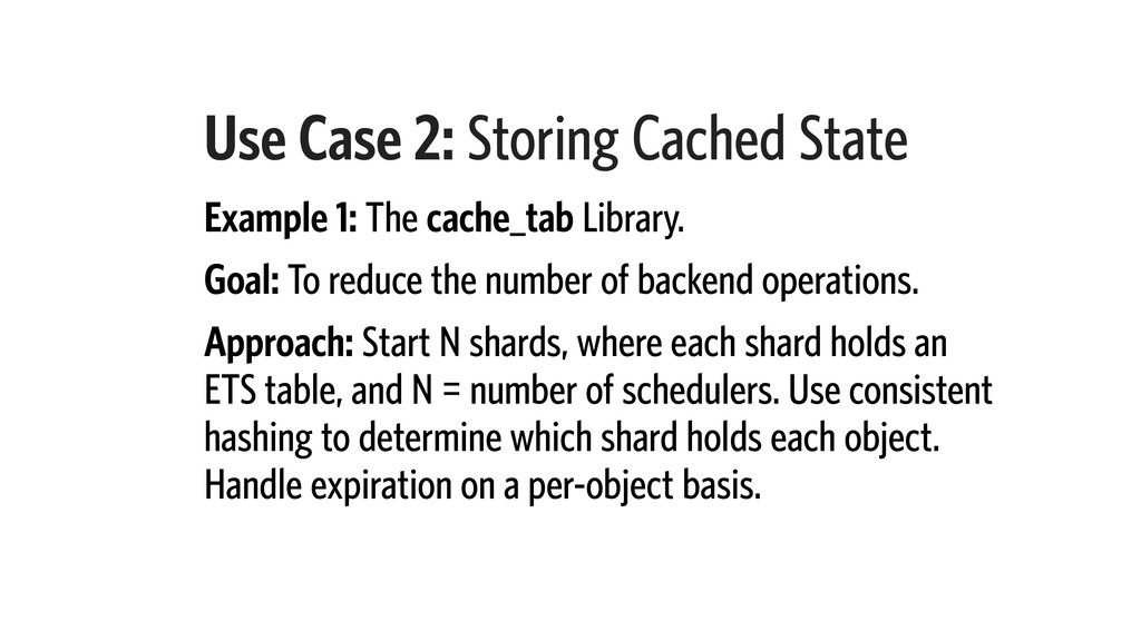 Use Case 2: Storing Cached State Example 1: The...