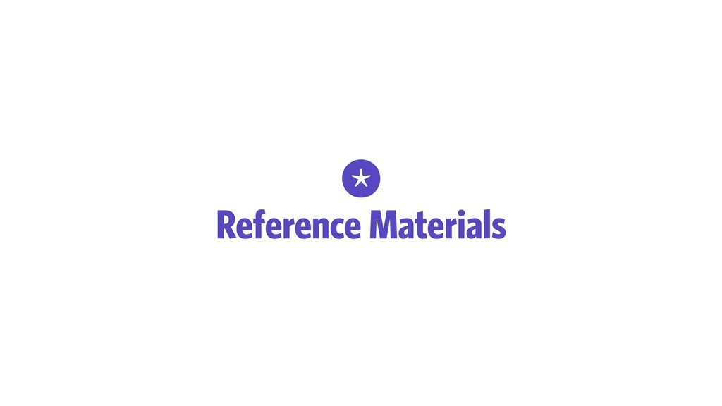 * Reference Materials