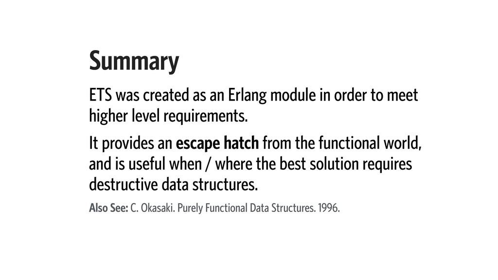 Summary ETS was created as an Erlang module in ...