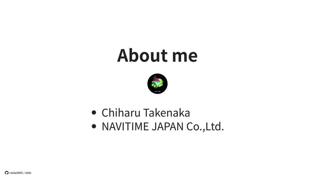 Aboutme ChiharuTakenaka NAVITIMEJAPANCo.,Lt...