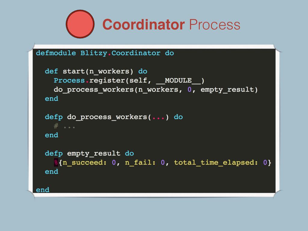 Coordinator Process