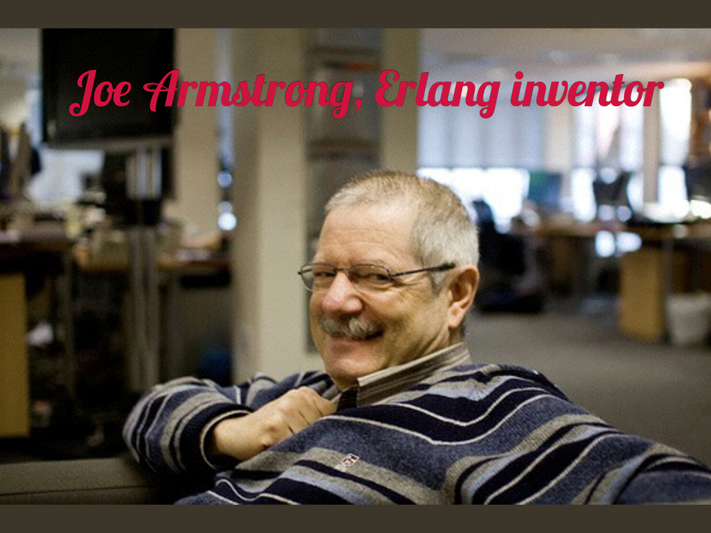Joe Armstrong, Erlang inventor
