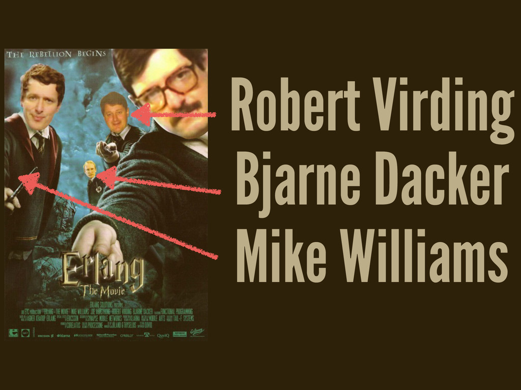 Mike Williams Robert Virding Bjarne Dacker