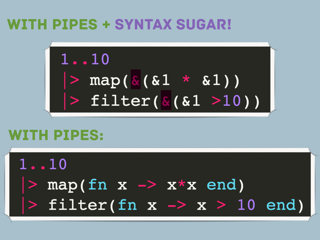 WITH PIPES: WITH PIPES + SYNTAX SUGAR!