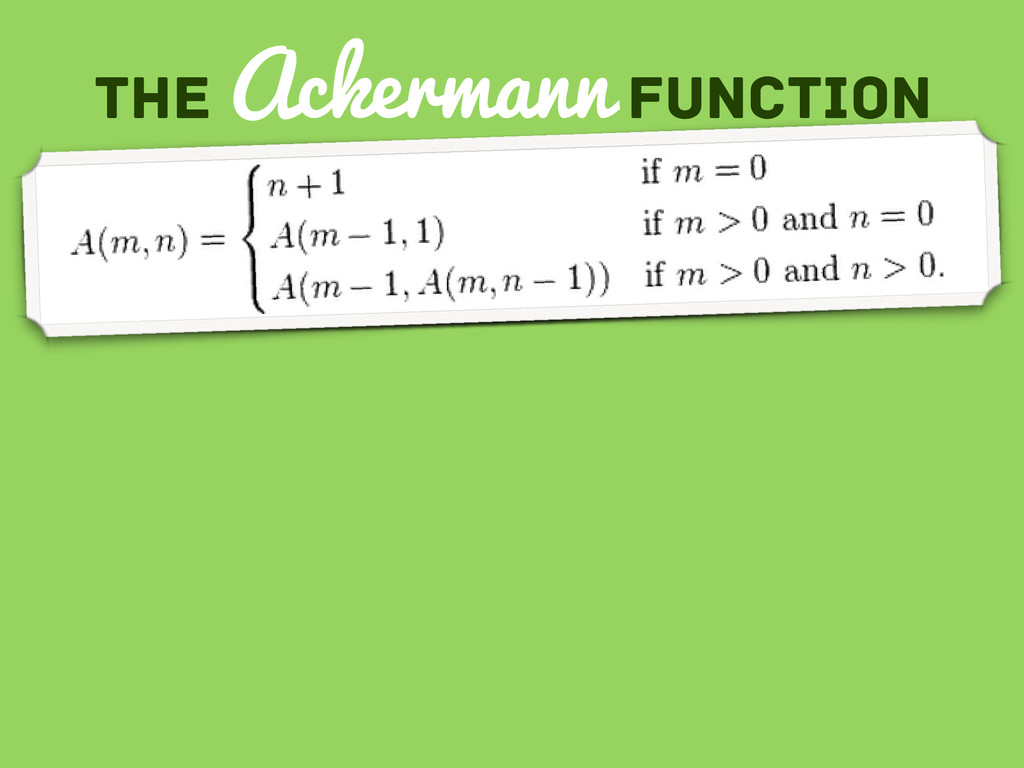 The Ackermann function