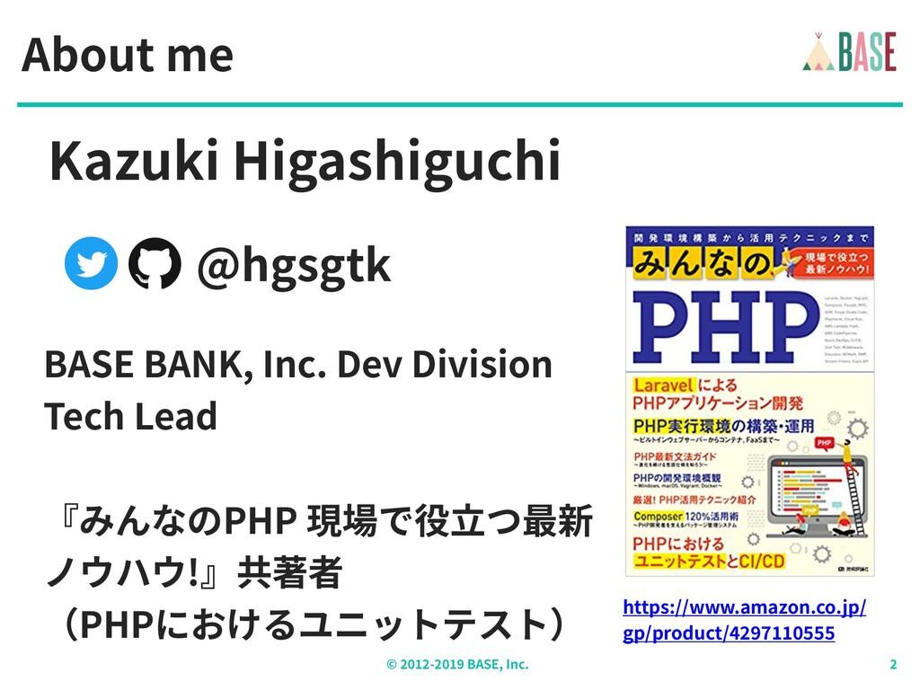 © - BASE, Inc. About me BASE BANK, Inc. Dev Div...