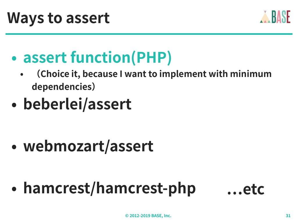 © - BASE, Inc. Ways to assert • assert function...