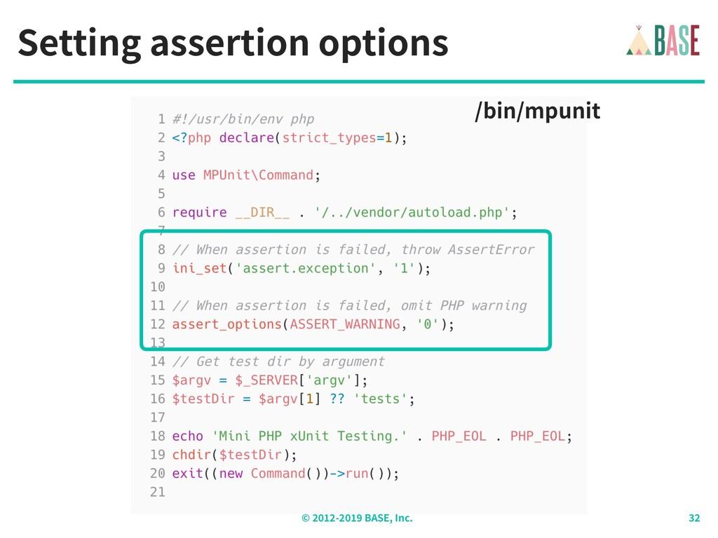 © - BASE, Inc. Setting assertion options /bin/m...
