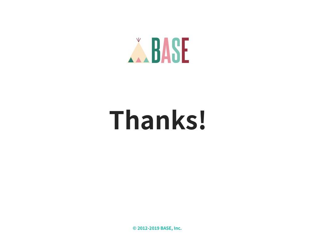 © - BASE, Inc. X Thanks!