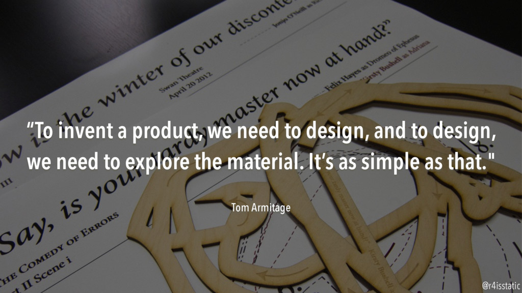 """""""To invent a product, we need to design, and to..."""