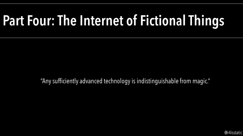 """Part Four: The Internet of Fictional Things """"An..."""