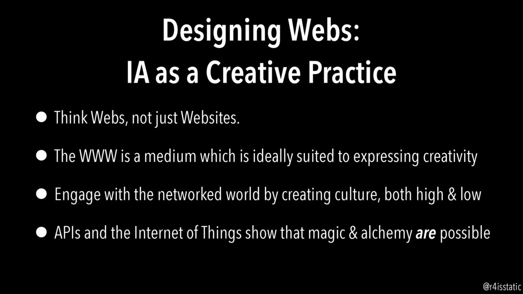 Designing Webs: IA as a Creative Practice • Th...