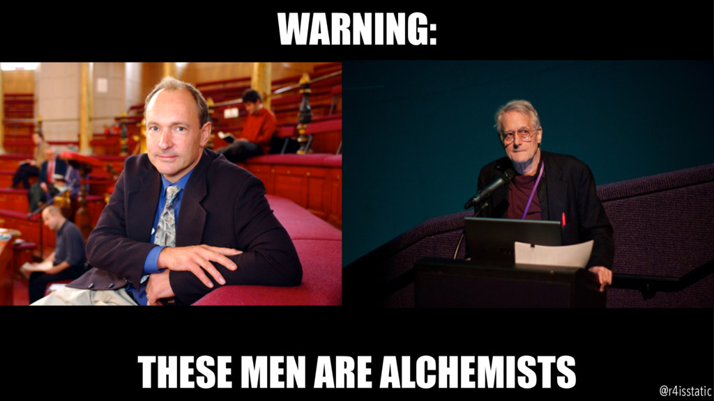 WARNING: THESE MEN ARE ALCHEMISTS @r4isstatic