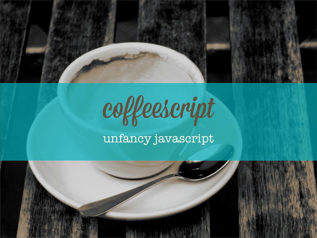 coff script unfancy javascript