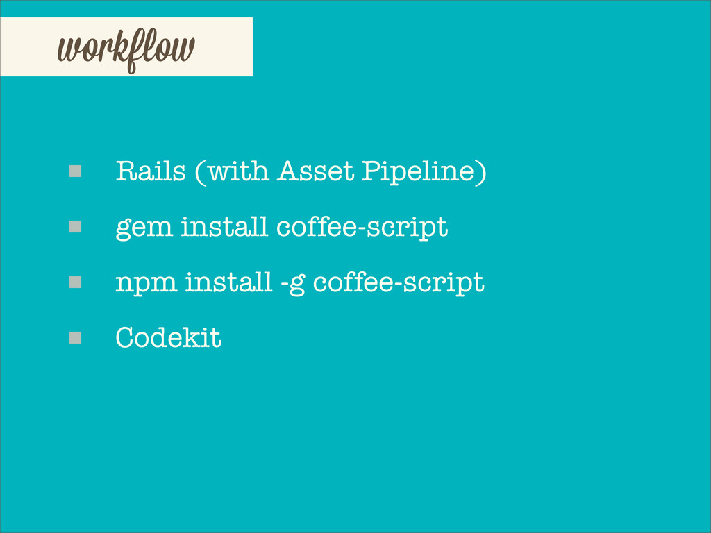 workflo Rails (with Asset Pipeline) gem install...