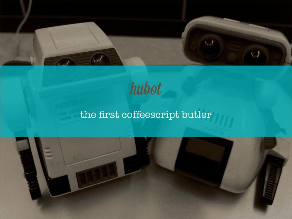 the first coffeescript butler hubot