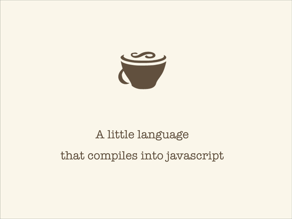 A little language that compiles into javascript