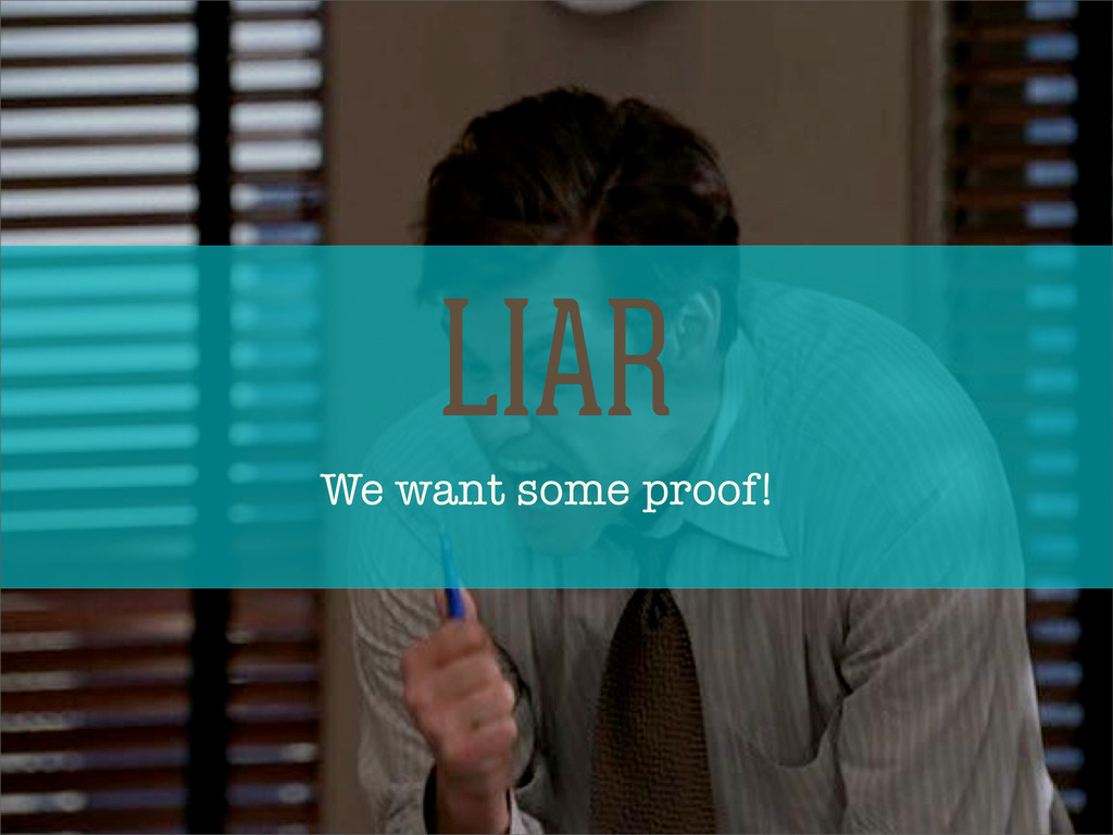 We want some proof! LIAR