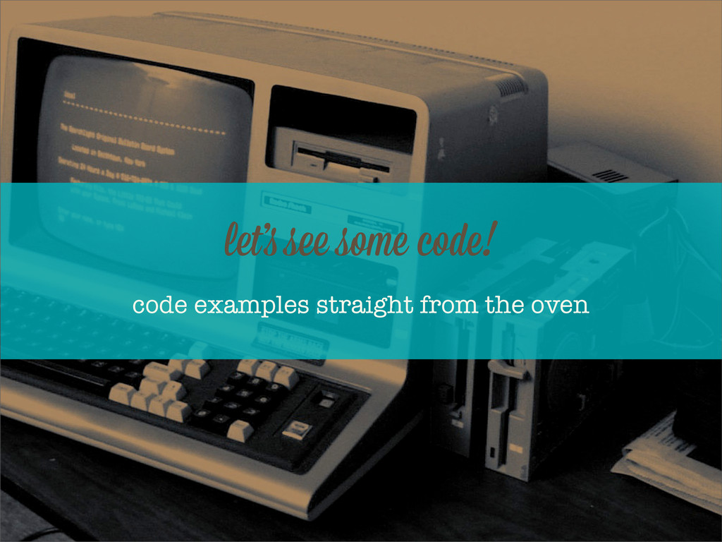 code examples straight from the oven let' s som...