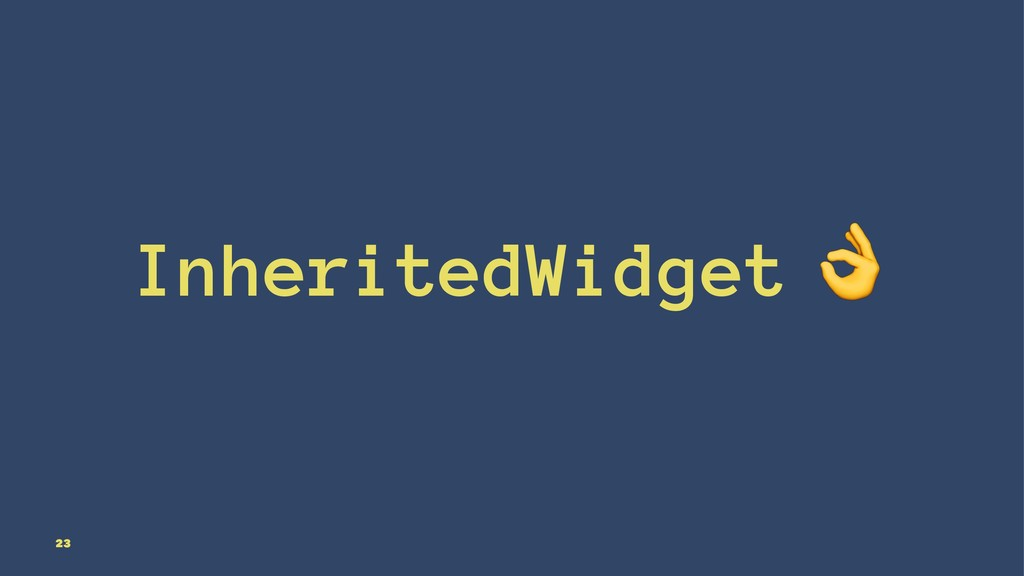 InheritedWidget 23