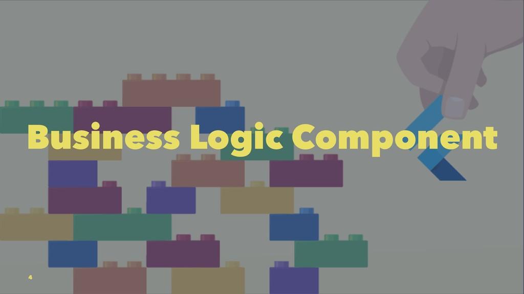 Business Logic Component 4