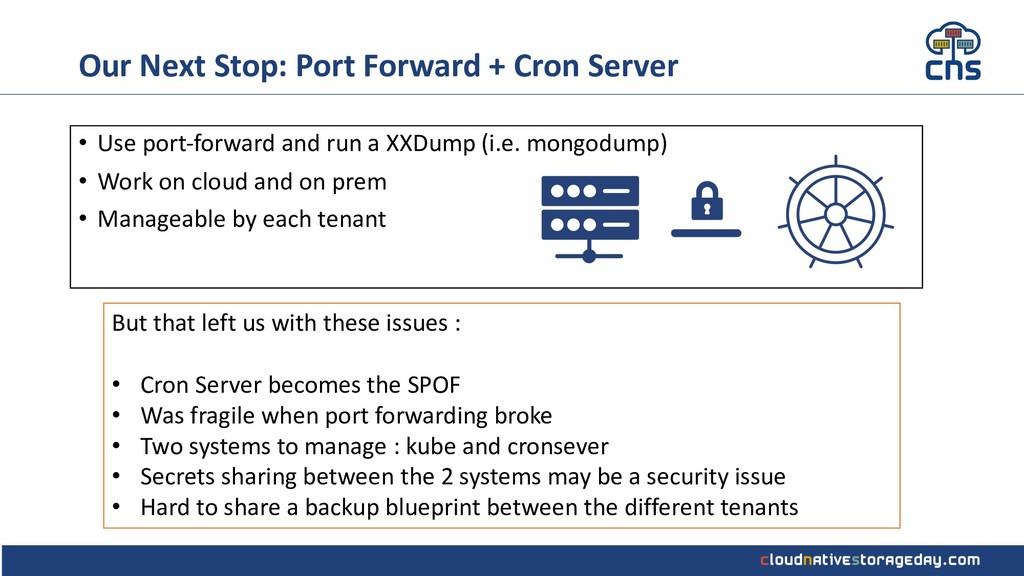 Our Next Stop: Port Forward + Cron Server • Use...