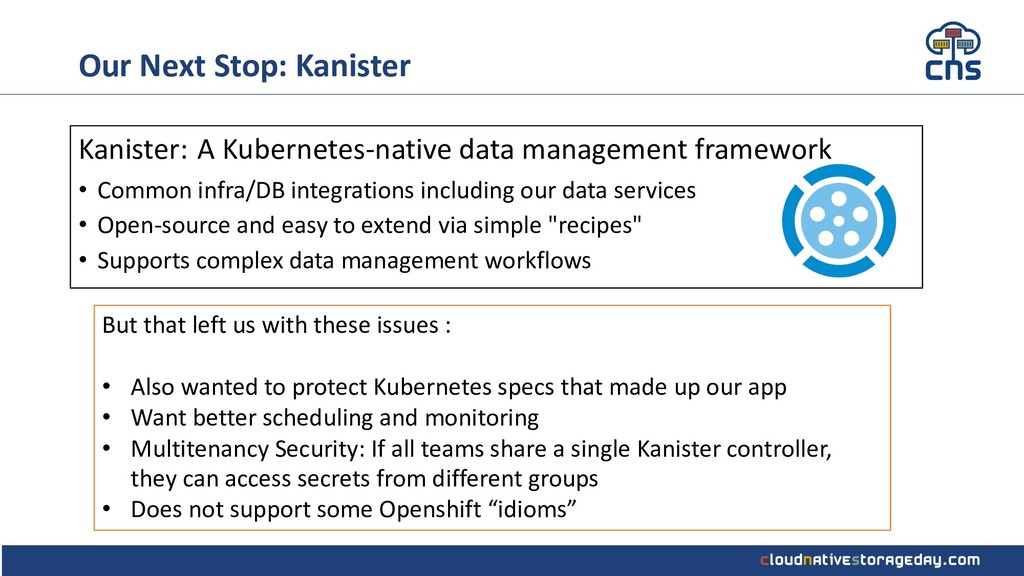 Our Next Stop: Kanister Kanister: A Kubernetes-...