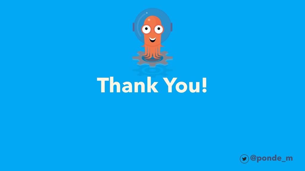 Thank You! @ponde_m