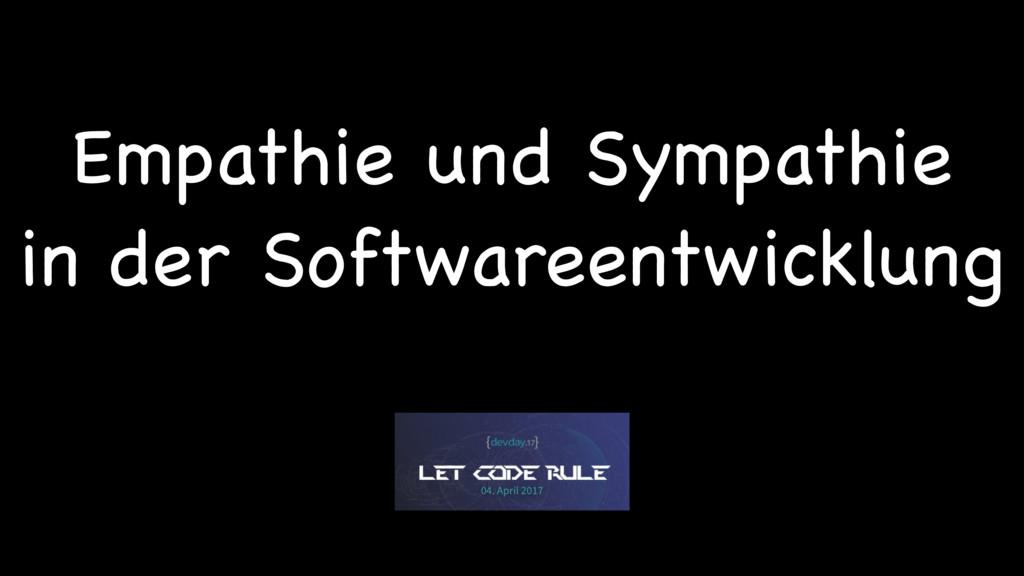 Empathie und Sympathie   in der Softwareentwick...