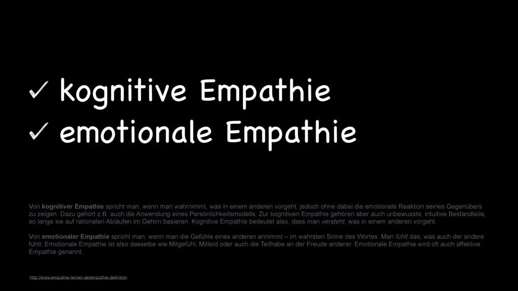Von kognitiver Empathie spricht man, wenn man w...