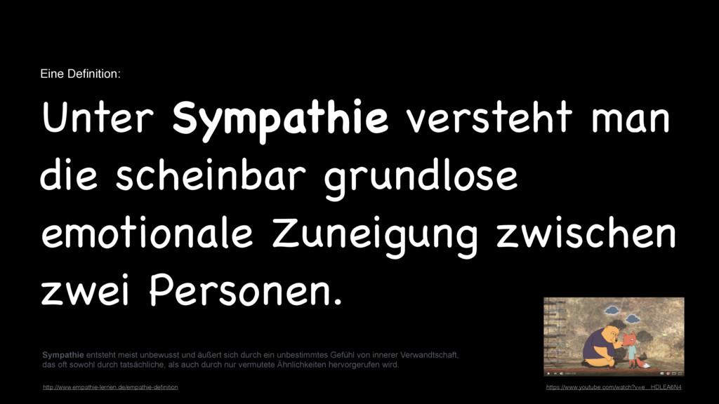 Eine Definition: Unter Sympathie versteht man di...