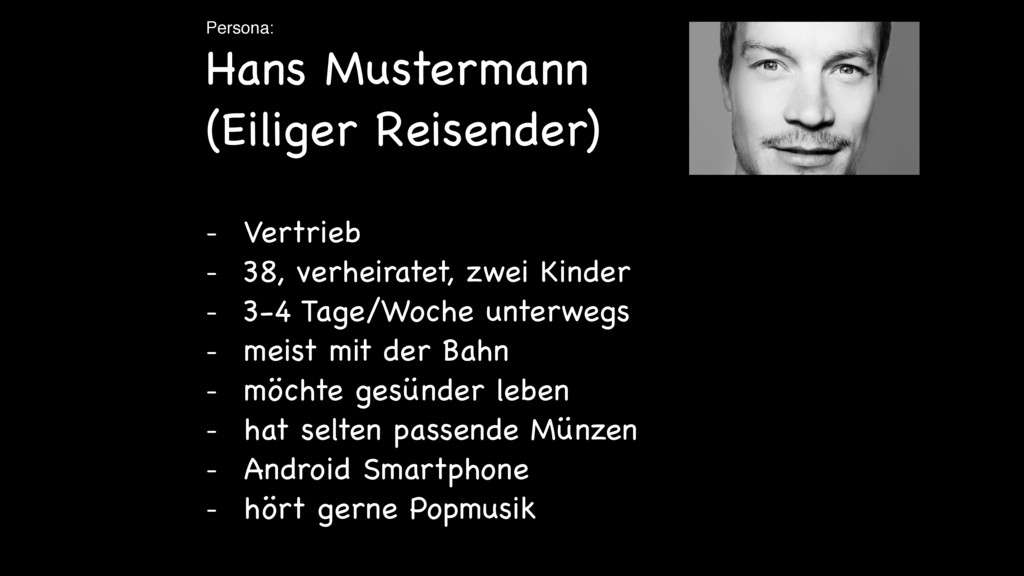 Persona: Hans Mustermann (Eiliger Reisender)  ...