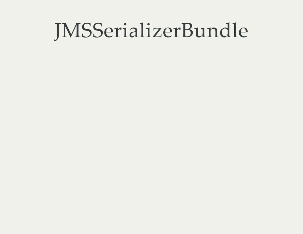JMSSerializerBundle