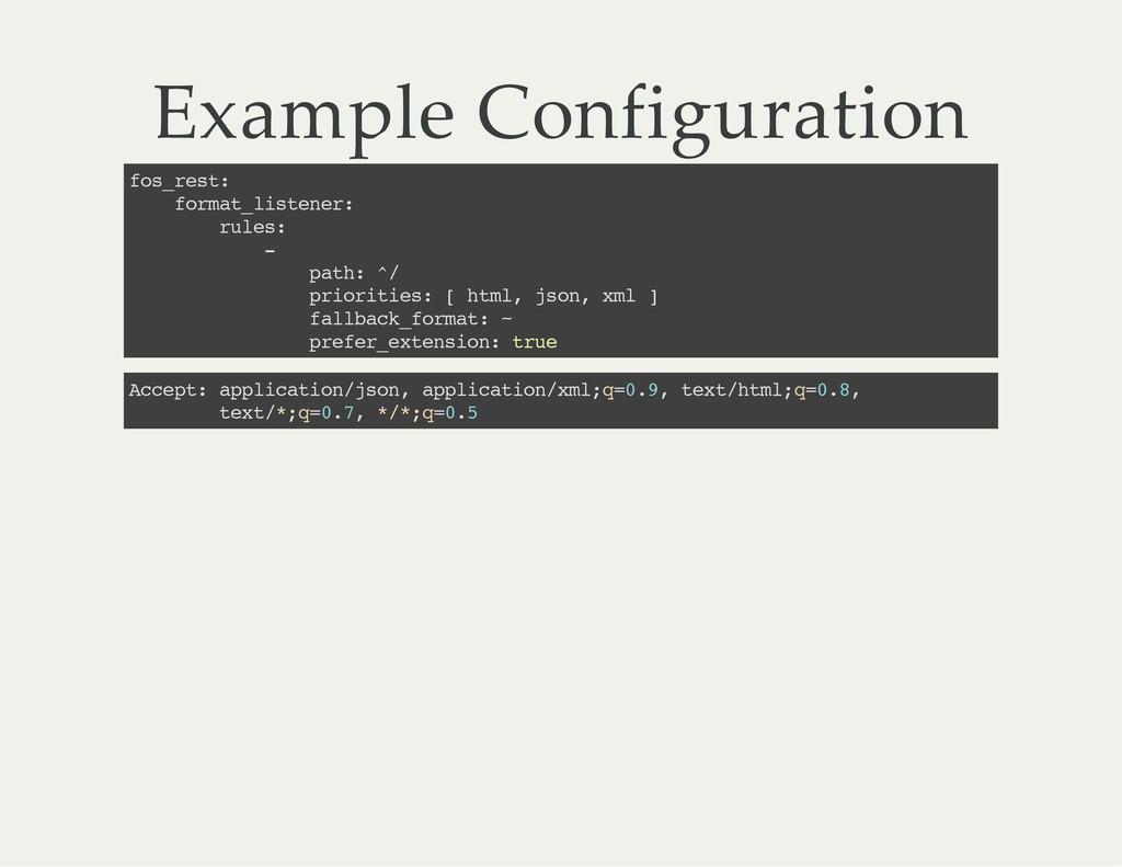 Example Configuration f o s _ r e s t : f o r m...