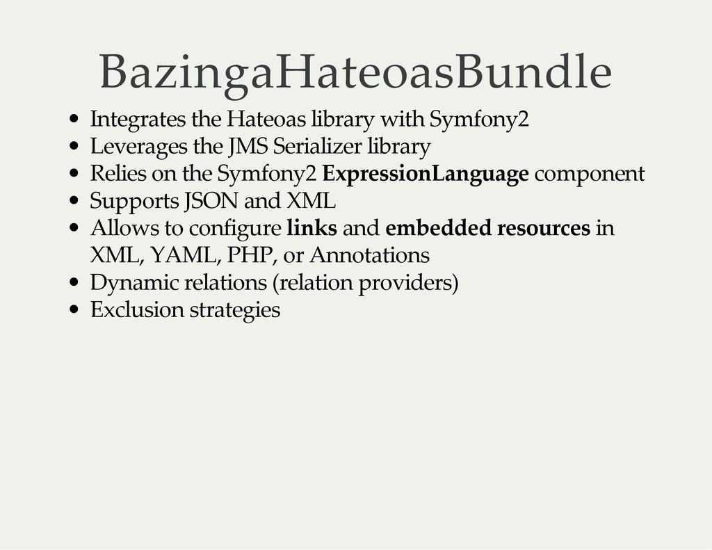 BazingaHateoasBundle Integrates the Hateoas lib...