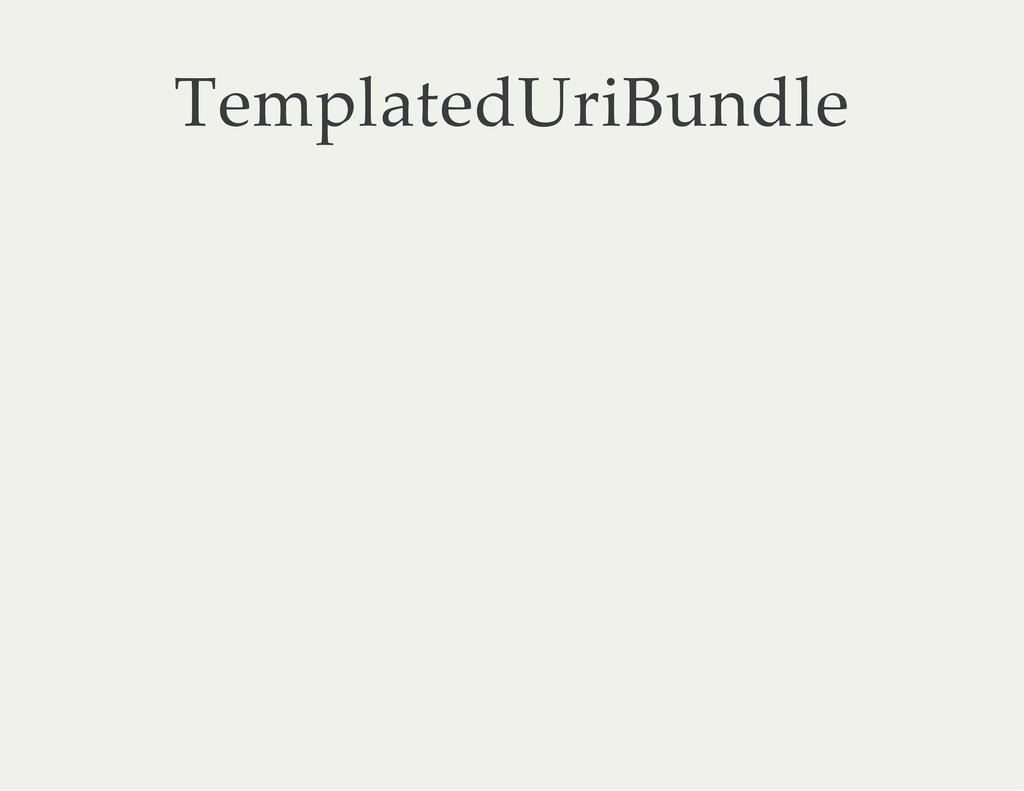 TemplatedUriBundle