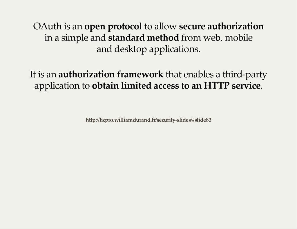 OAuth is an open protocol to allow secure autho...