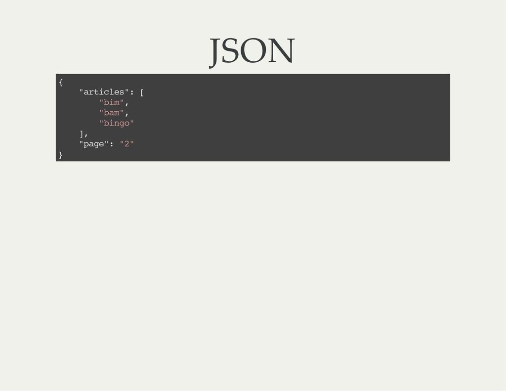 """JSON { """" a r t i c l e s """" : [ """" b i m """" , """" b ..."""