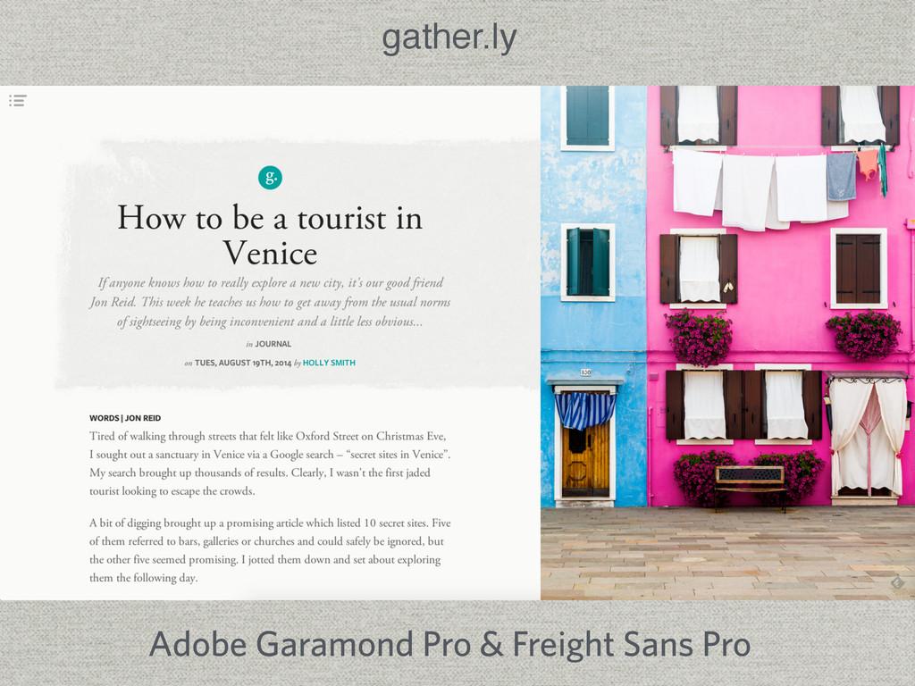 gather.ly Adobe Garamond Pro & Freight Sans Pro