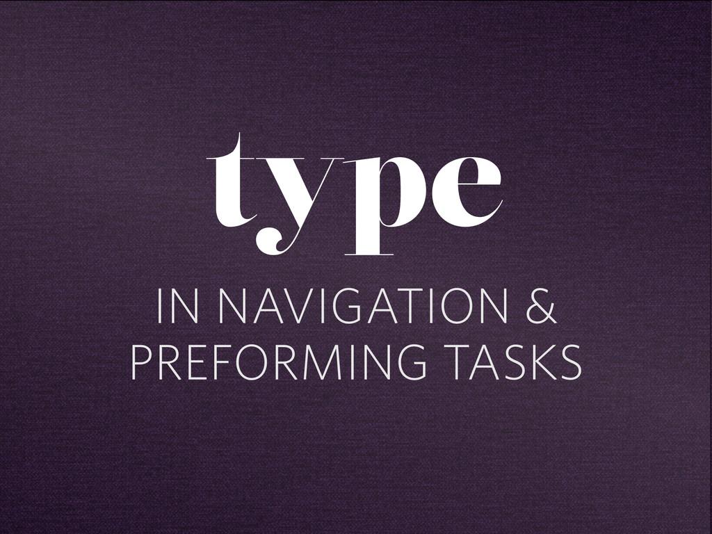 IN NAVIGATION & PREFORMING TASKS type