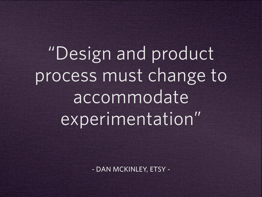 """""""Design and product process must change to acco..."""