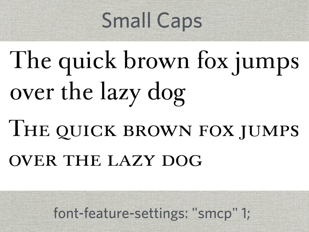 """Small Caps font-feature-settings: """"smcp"""" 1;"""