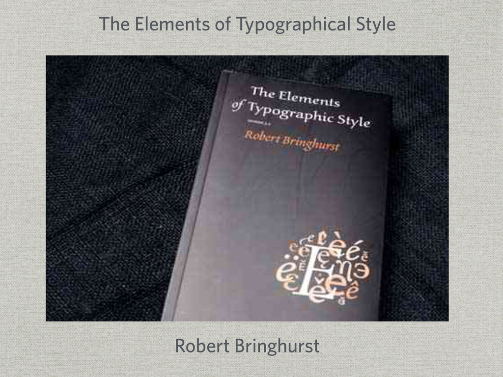 The Elements of Typographical Style Robert Brin...